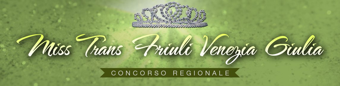 Miss Trans Friuli Venezia Giulia – Miss Trans Friuli Venezia Giulia Sudamerica
